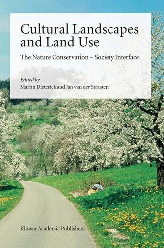 Cultural Landscapes and Land Use: The Nature Conservation  Society Interface (Solid Mechanics & Its Applications S)