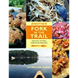 Another Fork in the Trail: Mouthwatering Vegetarian and Vegan Meals for the Backcountryby Laurie Ann March