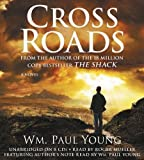 Cross Roads by Paul Young, Wm on 14/02/2013 Unabridged edition Wm Paul Young