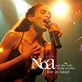 Classic Noa and the Solis String Quartet - Live in Israel