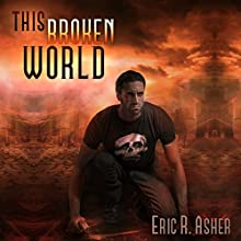 This Broken World: Vesik Book 4 (       UNABRIDGED) by Eric Asher Narrated by William Dufris