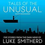 Tales of the Unusual | Luke Smitherd