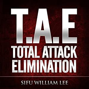 T.A.E. Total Attack Elimination: Pressure Points Self Defense | [William Lee]