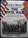 img - for Mathew Brady's Illustrated History : Civil War book / textbook / text book