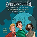 We Hold These Truths: Benjamin Pratt and the Keepers of the School, Book 5 Audiobook by Andrew Clements Narrated by Keith Nobbs