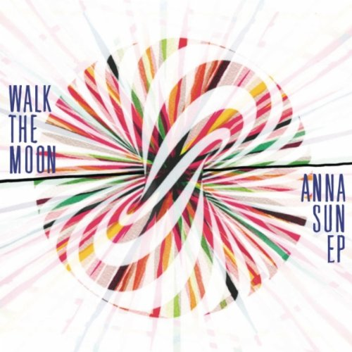 Walk The Moon-Anna Sun-(EP)-2012-pLAN9 Download