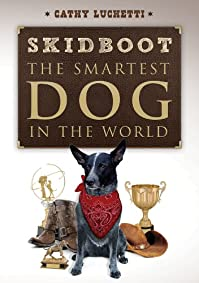 (FREE on 9/30) Skidboot 'the Smartest Dog In The World' by Cathy Luchetti - http://eBooksHabit.com