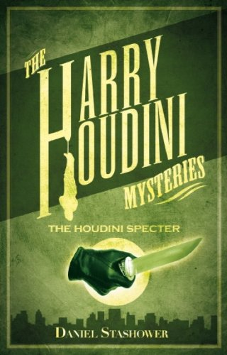 Harry Houdini Mysteries: The Houdini Specter by Daniel Stashower