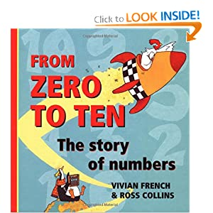 From Zero to Ten: The Story of Numbers Vivian French and Ross Collins