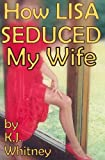 img - for How Lisa Seduced My Wife book / textbook / text book