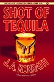 "Shot of Tequila: A Jack Daniels Thriller (Jacqueline ""Jack"" Daniels)"