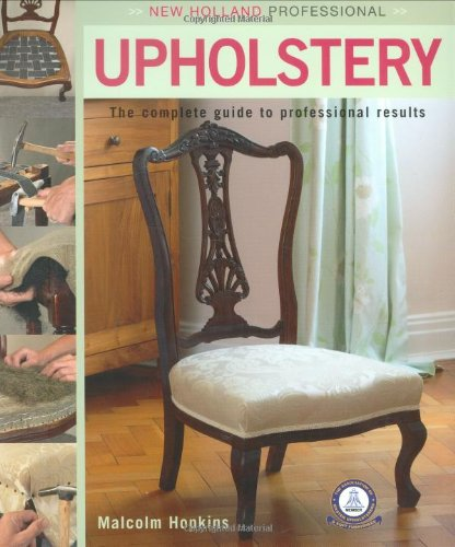 New Holland Professional: Upholstery: The Complete Guide to Professional Results