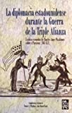 img - for La Diplomacia Estadounidense Durante La Guerra De La Triple Alianza book / textbook / text book