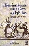 img - for La Diplomacia Estadounidense Durante La Guerra De La Triple Alianza book / textbook / text book