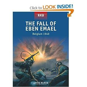 The Fall of Eben Emael - Belgium 1940 (Raid) Chris McNab and Peter Dennis