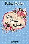 Vier kleine Worte (German Edition)
