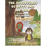 The Adventures of Betty and Bo-Bob: A Tale of One and a Half Frogsby B. M. Killaire