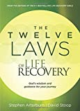 The Twelve Laws of Life Recovery: Wisdom for Your Journey
