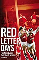 Red Letter Days: Fourteen Events That Shook Arsenal Football Club