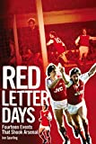 img - for Red Letter Days: Fourteen Events That Shook Arsenal book / textbook / text book