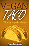 Vegan Taco: 17 Slimming Vegan Taco Recipe (Detox, Cleansing, Lose Weight, Vegetarian)