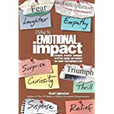 "Writing for Emotional Impact: Advanced Dramatic Techniques to Attract, Engage, and Fascinate the Reader from Beginning to Endvon ""Karl Iglesias"""
