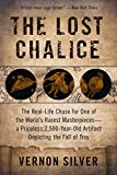 img - for The Lost Chalice: The Real-Life Chase for One of the World s Rarest Masterpieces a Priceless 2,500-Year-Old Artifact Depicting the Fall of Troy book / textbook / text book