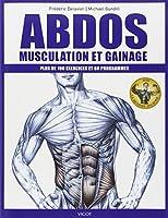 Abdos : musculation et gainage : Plus de 100 exercices et 60 programmes