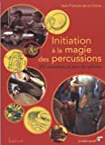 Initiation à la magie des percussions : 352 exercices et jeux de rythme