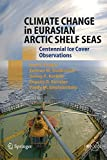 img - for Climate Change in Eurasian Arctic Shelf Seas: Centennial Ice Cover Observations (Springer Praxis Books) book / textbook / text book