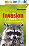 Invasion der Waschb�ren: und andere E...