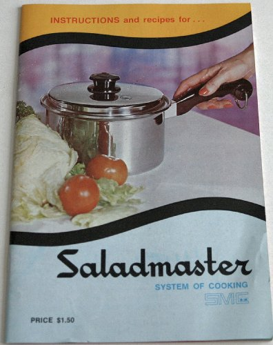 Instructions and Recipes for Saladmaster System of Cooking (FM1119-50M-869) (Saladmaster Cooker compare prices)
