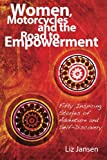 Search : Women, Motorcycles and the Road to Empowerment: Fifty Inspirational Stories of Adventure and Self-Discovery