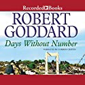 Days Without Number Audiobook by Robert Goddard Narrated by Gordon Griffin