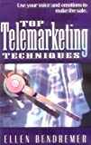 img - for Top Telemarketing Techniques by Bendremer, Ellen (2003) Paperback book / textbook / text book