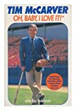 img - for Oh Baby, I Love It!: Baseball Summers, Hot Pennant Races, Grand Salamis, Jellylegs, El Swervos, Dingers and Dunkers, Etc, Etc, Etc book / textbook / text book