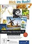 Photoshop Elements 13: Der praktische...