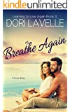 To Breathe Again (Learning To Live Again Book 3)