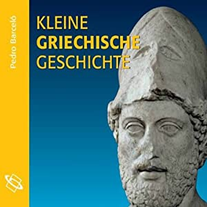 Kleine Griechische Geschichte Hörbuch