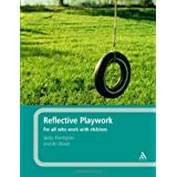 Reflective Playwork: For all who work with childrenby Jacky Kilvington