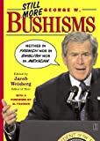 Still More George W. Bushisms: \