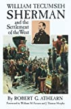 img - for William Tecumseh Sherman and the Settlement of the West book / textbook / text book
