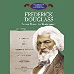 Frederick Douglass: From Slave to Statesman | Alice Fleming