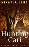 Hunting Cari (First Wave Book 1) (English Edition)