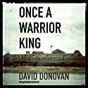 Once a Warrior King: Memories of an Officer in Vietnam Audiobook by David Donovan Narrated by Don Sobczak
