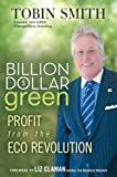 img - for Billion Dollar Green: Profit from the Eco Revolution book / textbook / text book