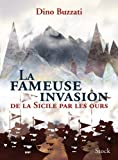 La fameuse invasion de la Sicile par les ours (French Edition) (2234062217) by Dino Buzzati