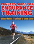 Runners Guide For Endurance Training:...