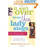 It Ain't Over 'til the Thin Lady Sings: How to Make Your Weight-Loss Surgery a Lasting Success