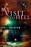 My Visit To Hell: A Novel